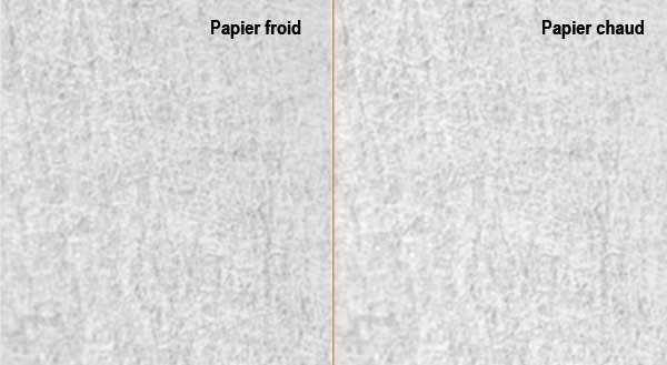 Papier froid vs chaud